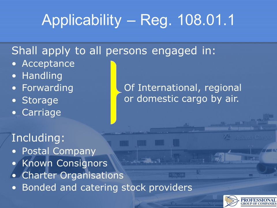 Applicability – Reg. 108.01.1 Shall apply to all persons engaged in: