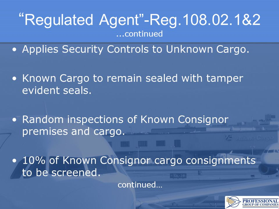 Regulated Agent -Reg.108.02.1&2 ...continued