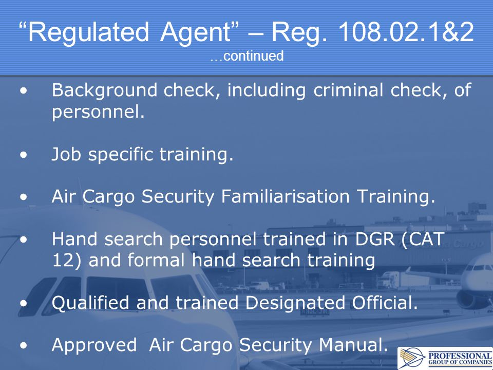 Regulated Agent – Reg. 108.02.1&2 …continued
