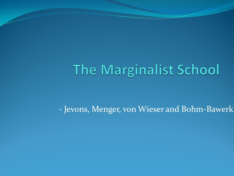 The Marginalist School
