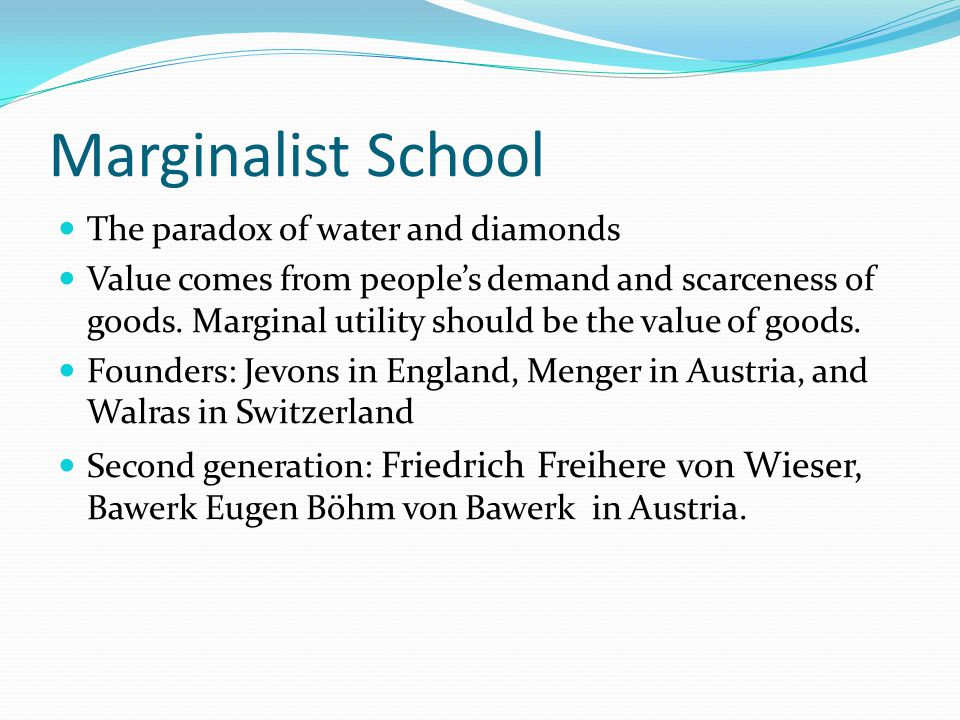 Marginalist School The paradox of water and diamonds