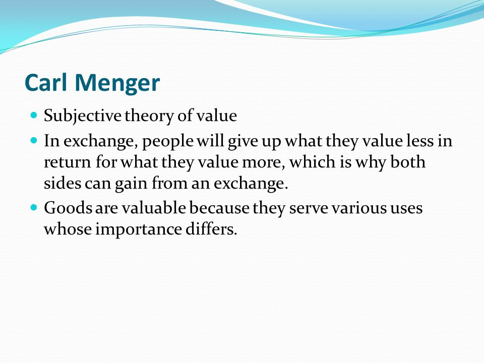 Carl Menger Subjective theory of value
