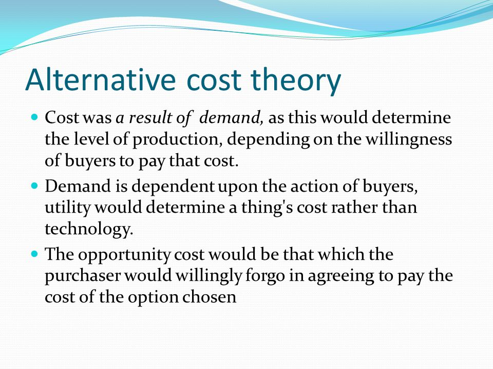 Alternative cost theory