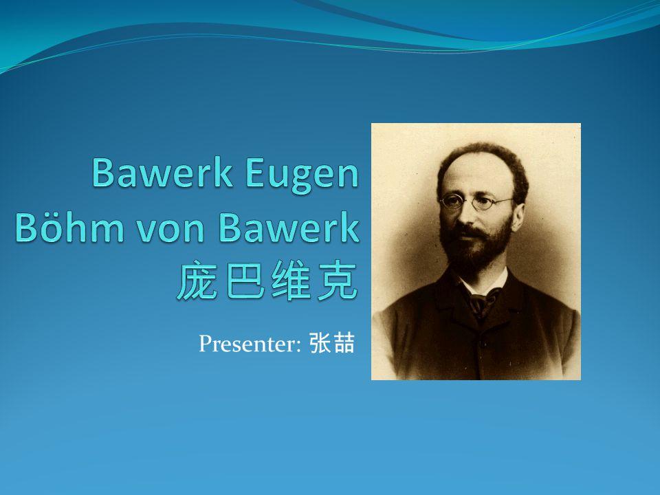 Bawerk Eugen Böhm von Bawerk 庞巴维克