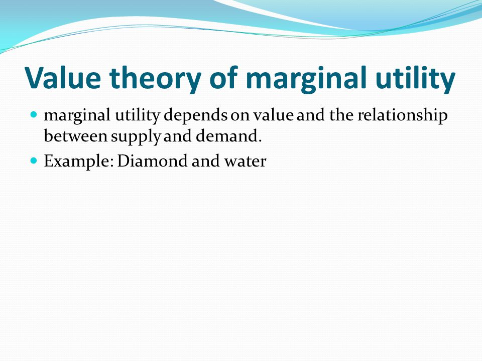 Value theory of marginal utility