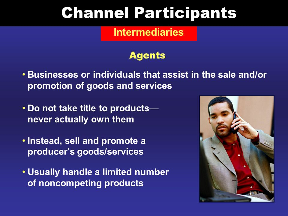 Channel Participants Intermediaries Agents