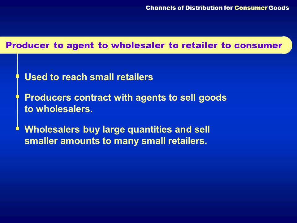 Used to reach small retailers