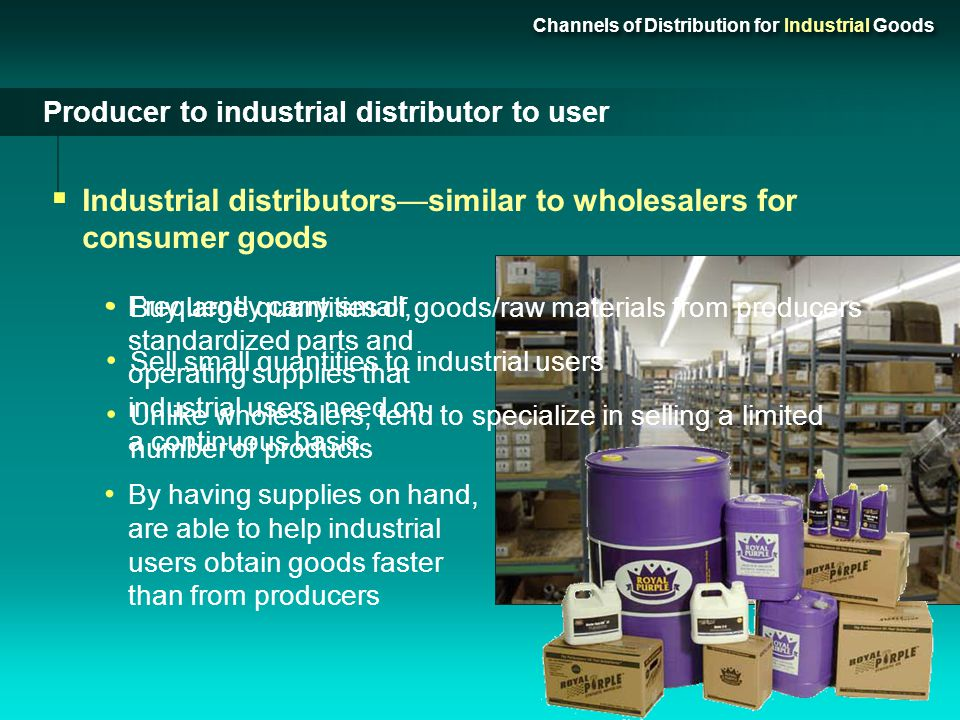 Industrial distributors—similar to wholesalers for consumer goods