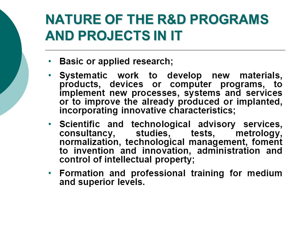 NATURE OF THE R&D PROGRAMS AND PROJECTS IN IT