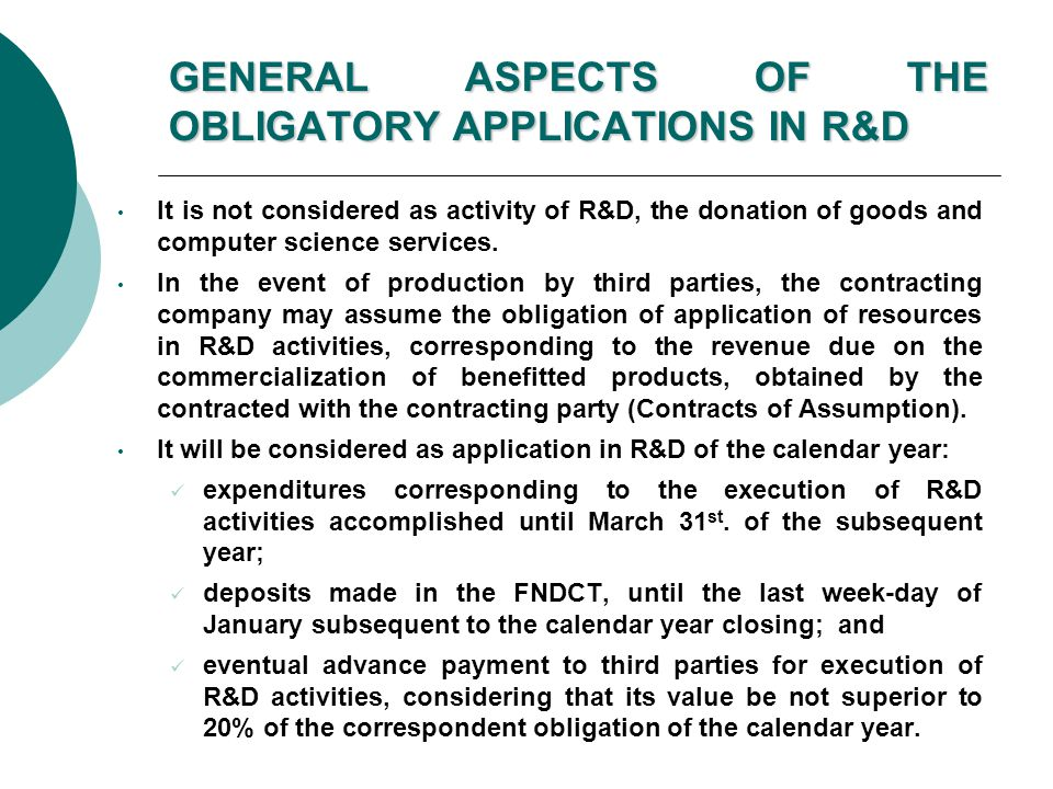GENERAL ASPECTS OF THE OBLIGATORY APPLICATIONS IN R&D