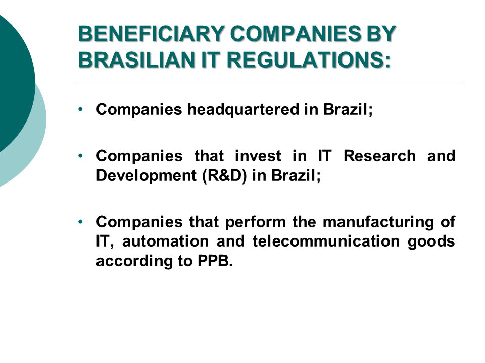 BENEFICIARY COMPANIES BY BRASILIAN IT REGULATIONS: