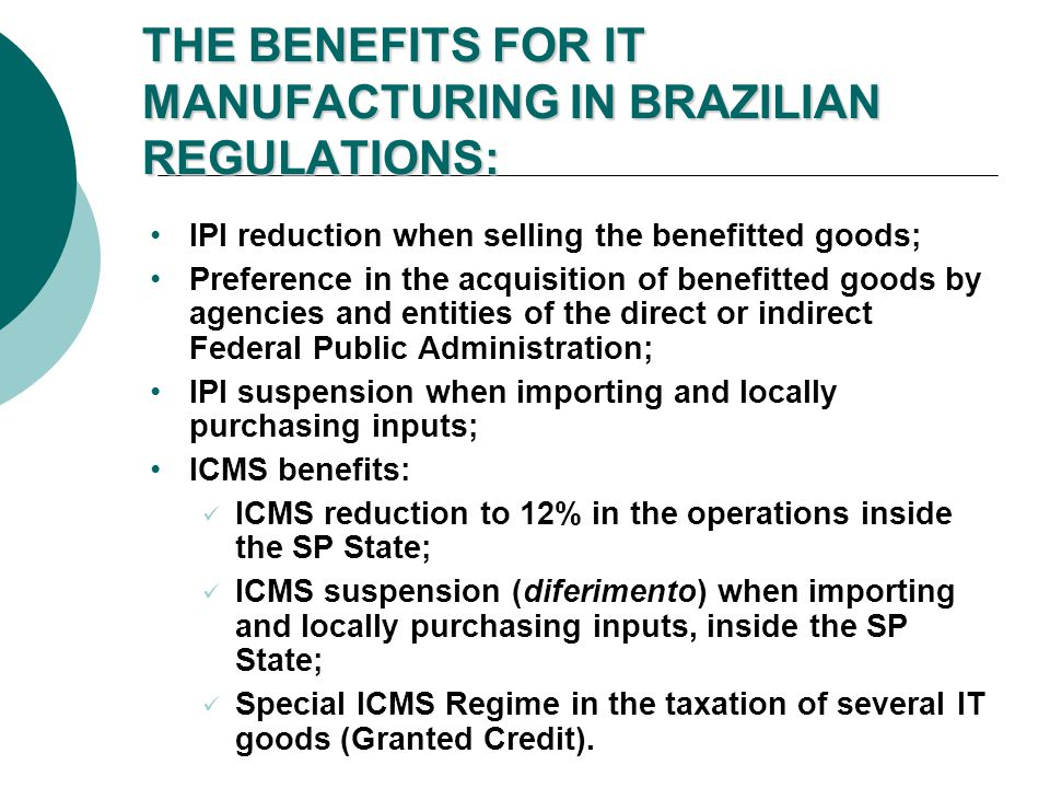 THE BENEFITS FOR IT MANUFACTURING IN BRAZILIAN REGULATIONS:
