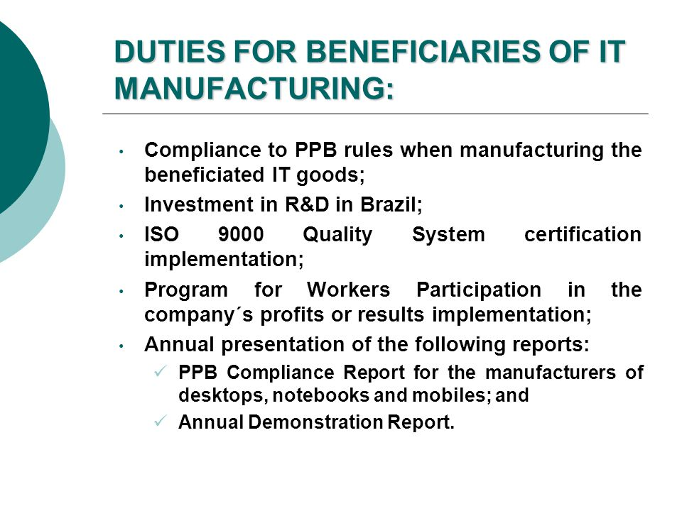 DUTIES FOR BENEFICIARIES OF IT MANUFACTURING:
