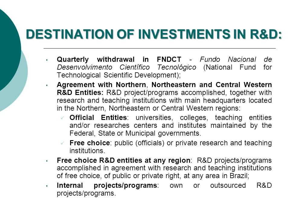 DESTINATION OF INVESTMENTS IN R&D:
