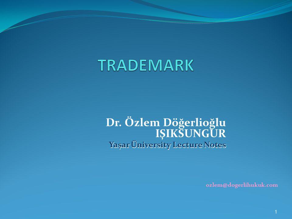 Dr. Özlem Döğerlioğlu IŞIKSUNGUR Yaşar Üniversity Lecture Notes