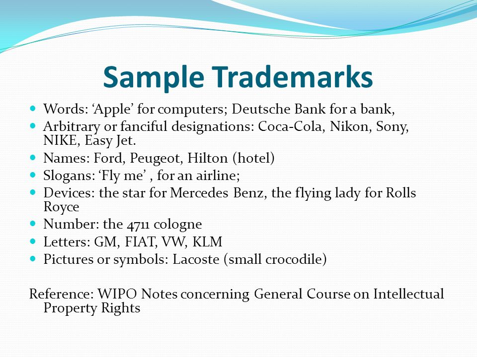 Sample Trademarks Words: 'Apple' for computers; Deutsche Bank for a bank,