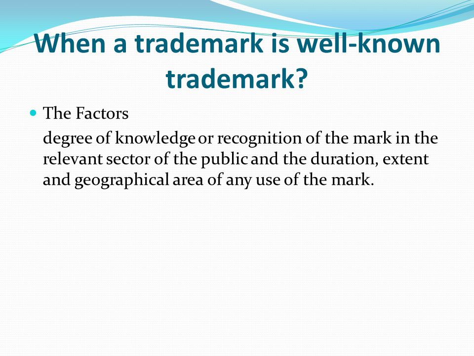 When a trademark is well-known trademark