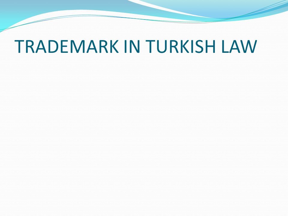 TRADEMARK IN TURKISH LAW