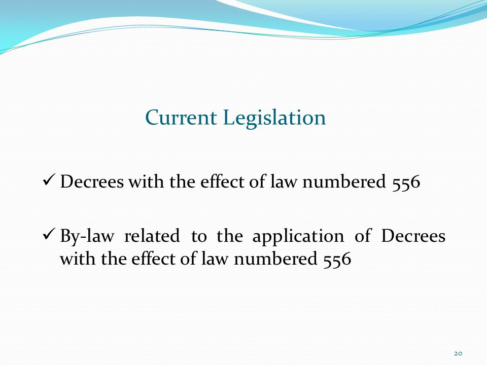 Current Legislation Decrees with the effect of law numbered 556