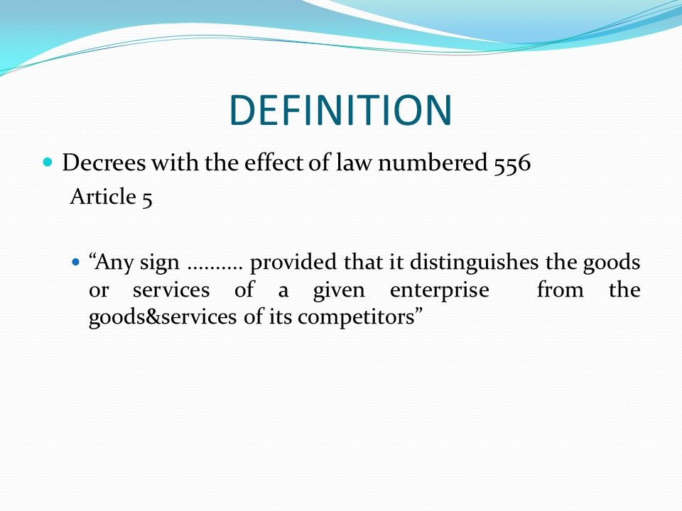 DEFINITION Decrees with the effect of law numbered 556 Article 5