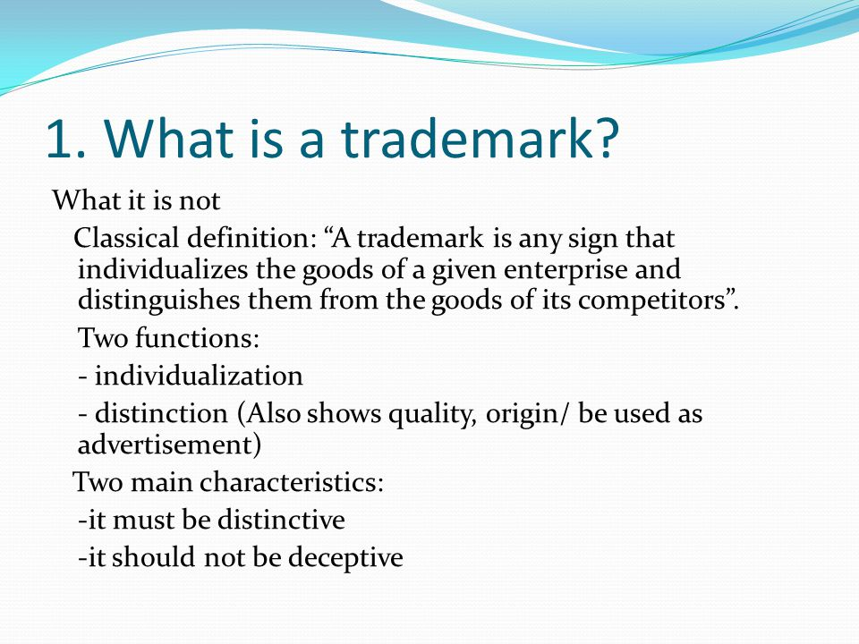1. What is a trademark What it is not