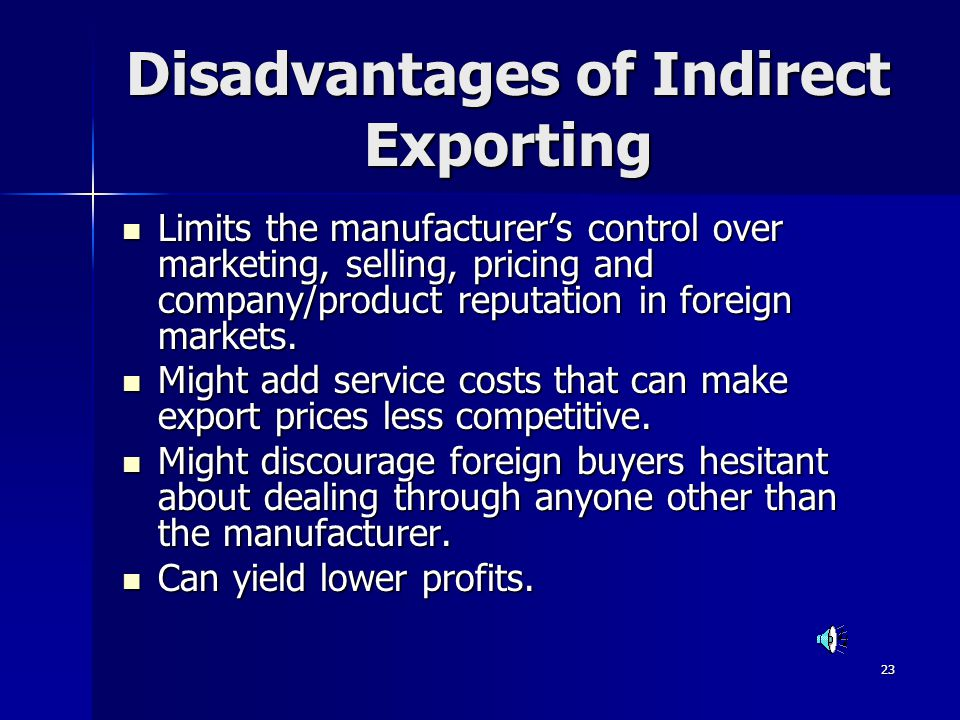 Disadvantages of Indirect Exporting