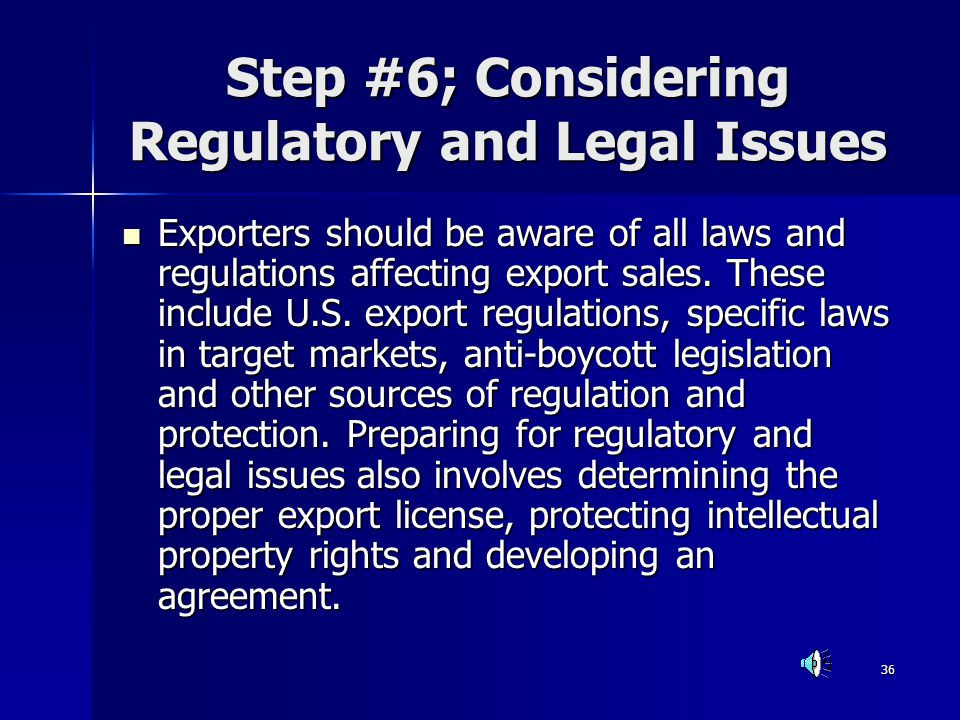 Step #6; Considering Regulatory and Legal Issues