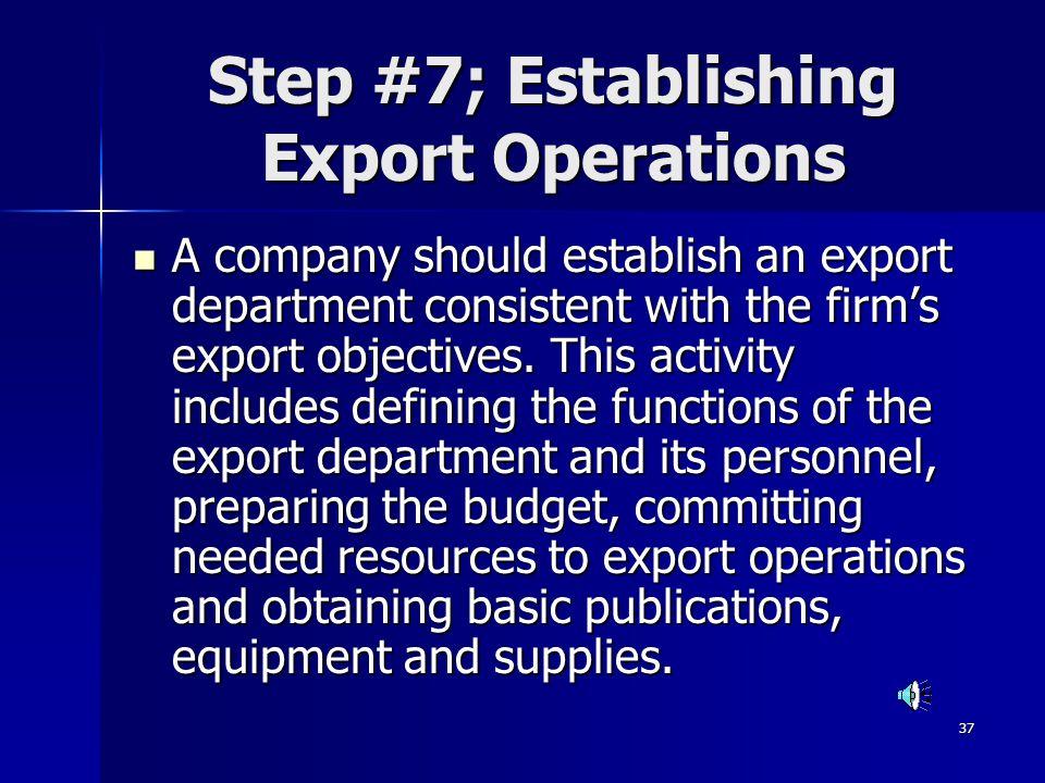 Step #7; Establishing Export Operations