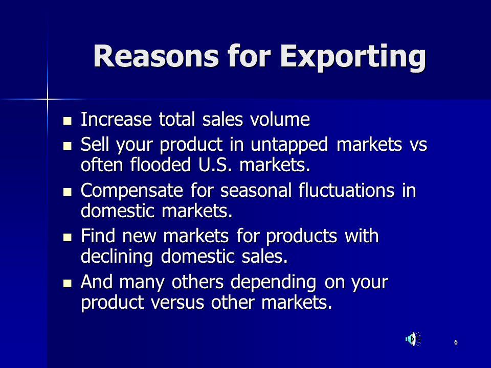 Reasons for Exporting Increase total sales volume