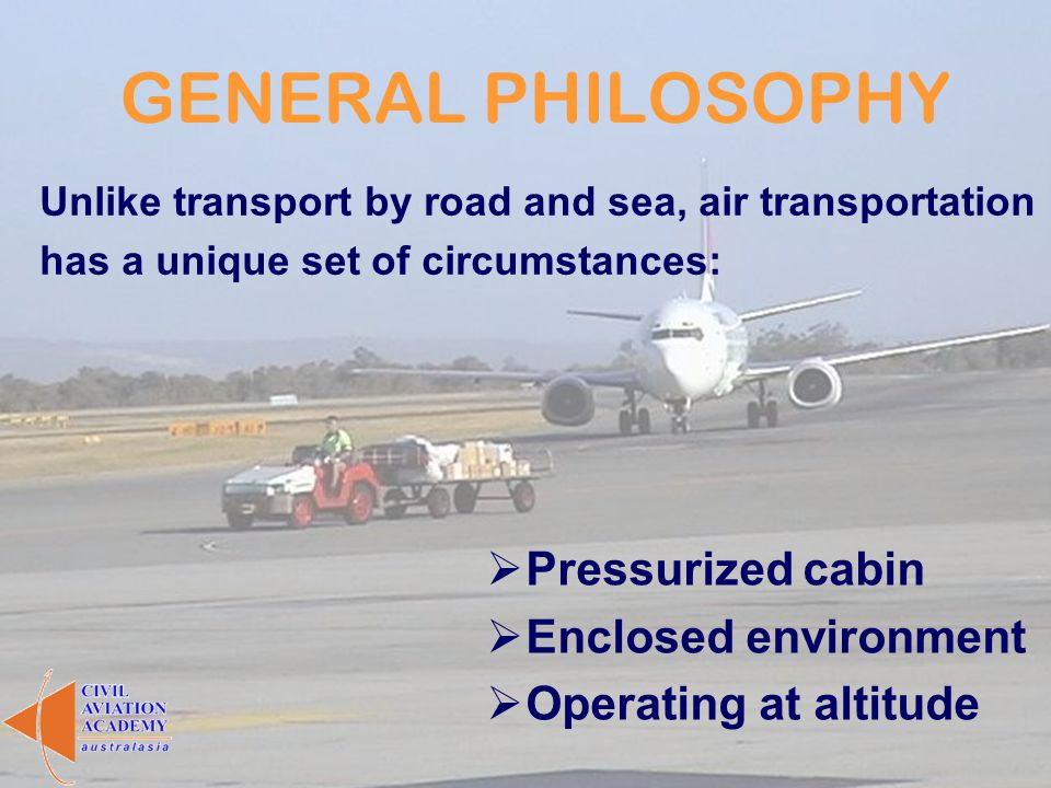 GENERAL PHILOSOPHY Pressurized cabin Enclosed environment