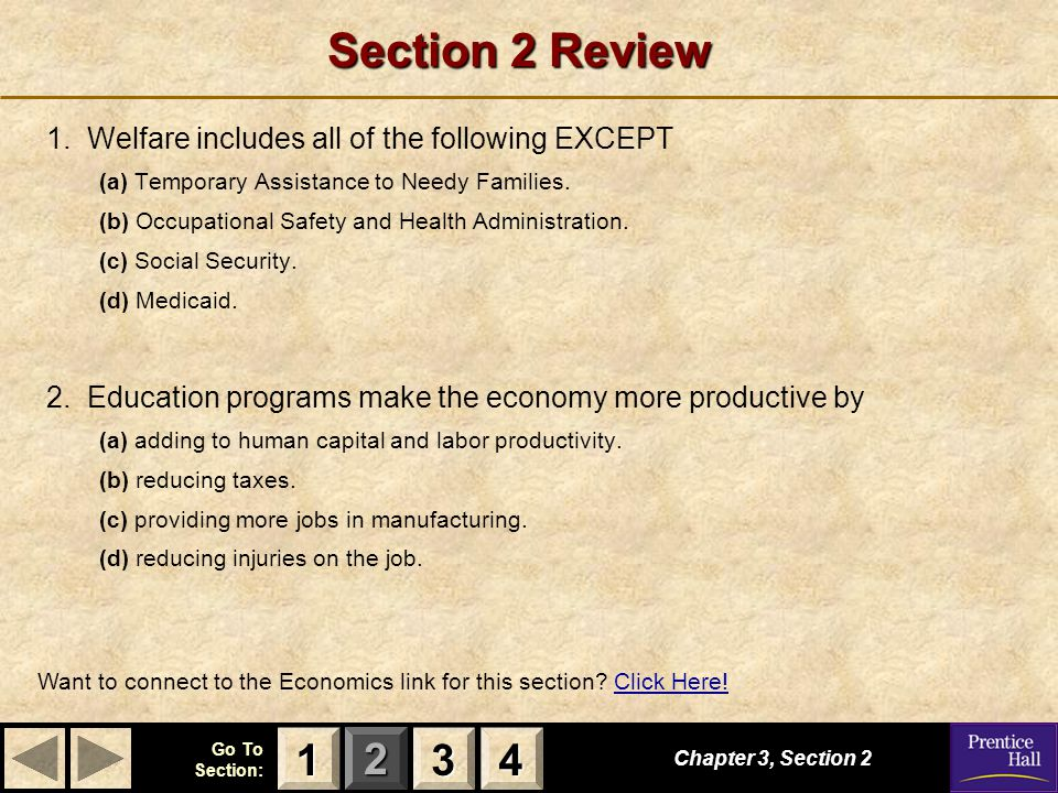 Section 2 Review 1 3 4 1. Welfare includes all of the following EXCEPT