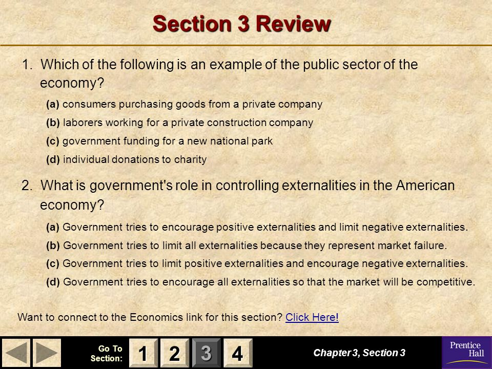 Section 3 Review 1. Which of the following is an example of the public sector of the economy