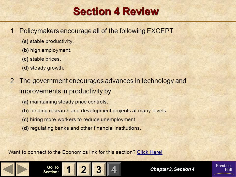 Section 4 Review 1. Policymakers encourage all of the following EXCEPT. (a) stable productivity. (b) high employment.
