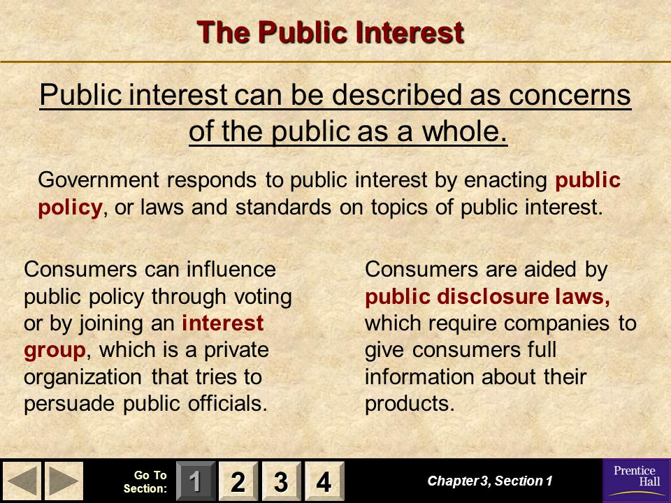 Public interest can be described as concerns of the public as a whole.