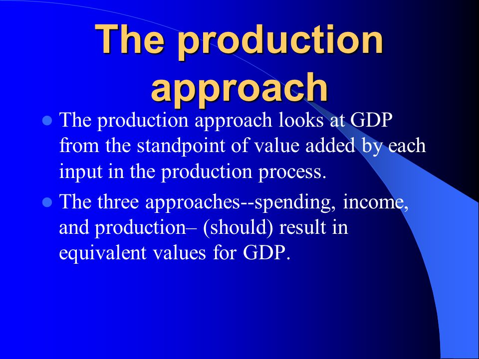 The production approach