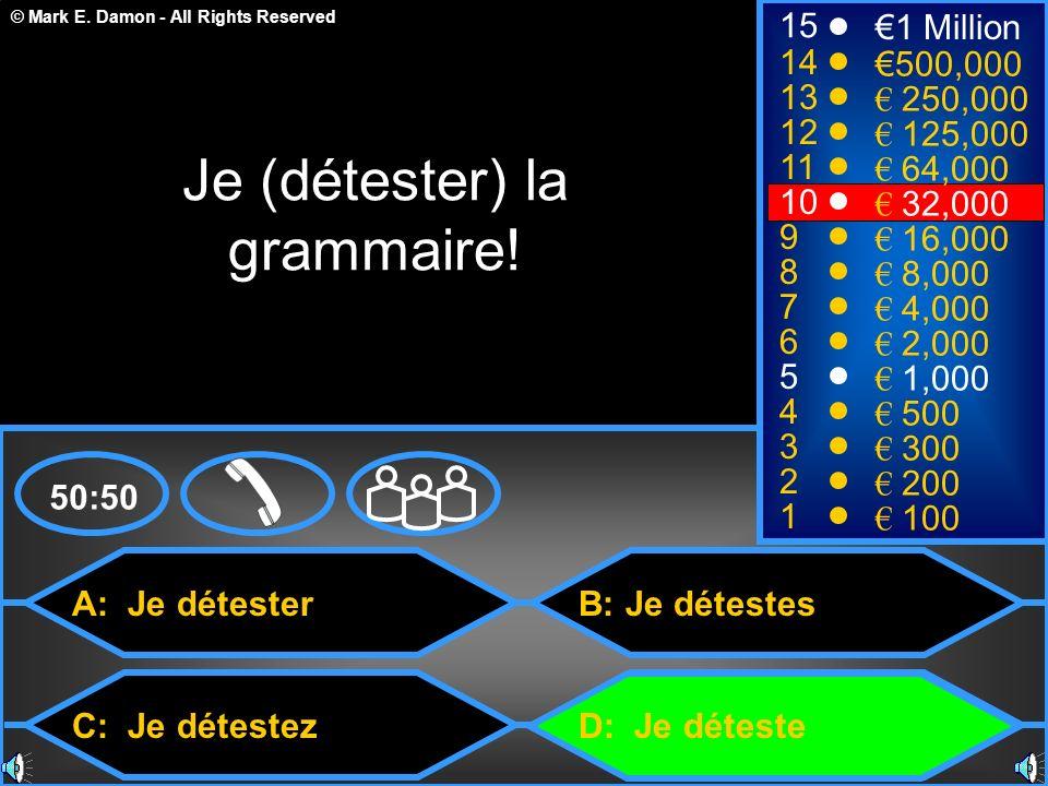 Je (détester) la grammaire!