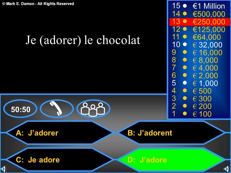 Je (adorer) le chocolat