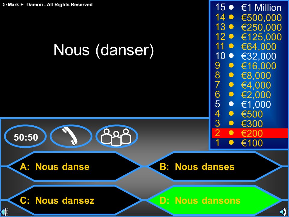 Nous (danser) 15 €1 Million 14 €500,000 13 €250,000 12 €125,000 11