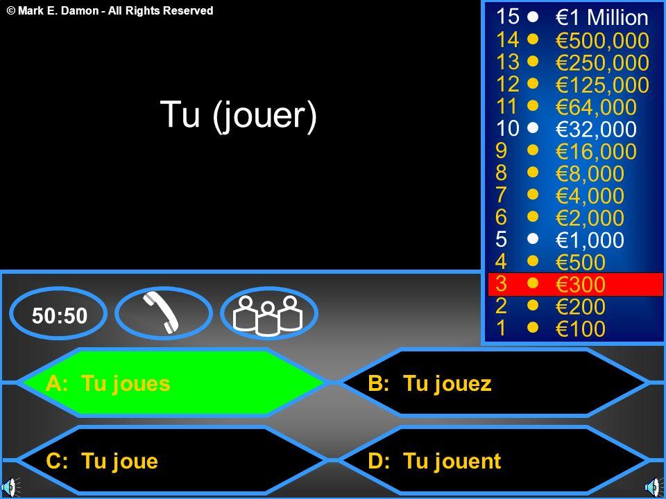 Tu (jouer) 15 €1 Million 14 €500,000 13 €250,000 12 €125,000 11