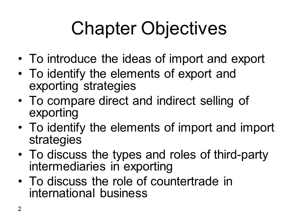 Chapter Objectives To introduce the ideas of import and export