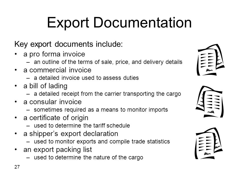 Export Documentation Key export documents include: a pro forma invoice