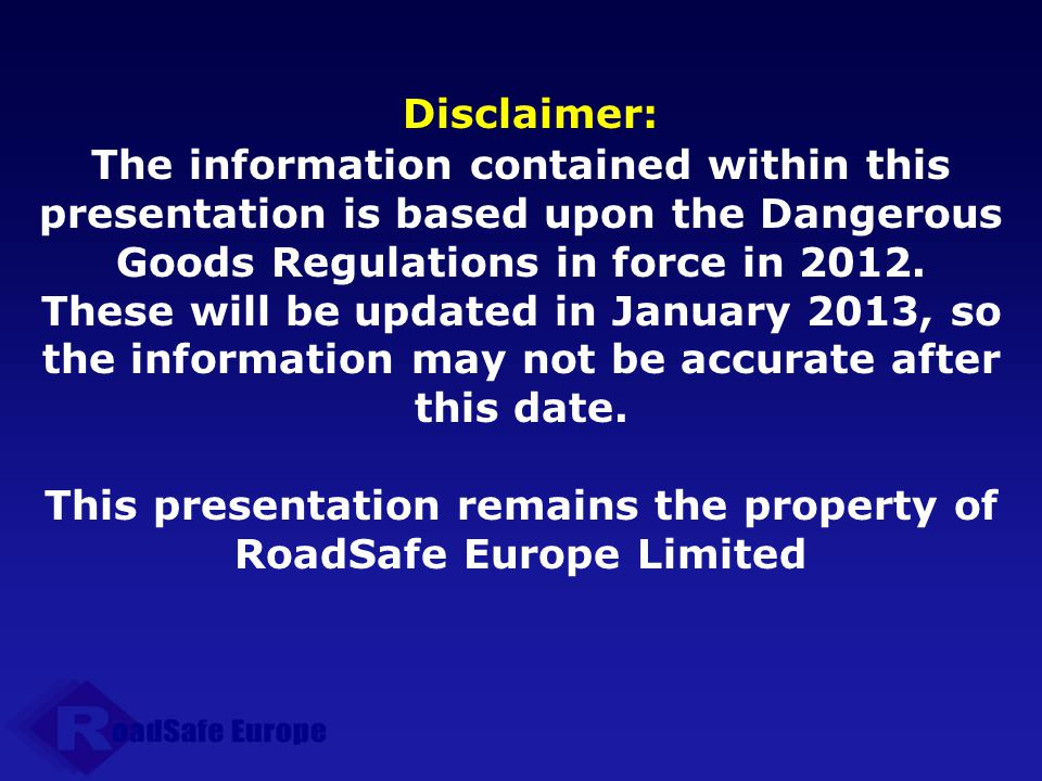 This presentation remains the property of RoadSafe Europe Limited