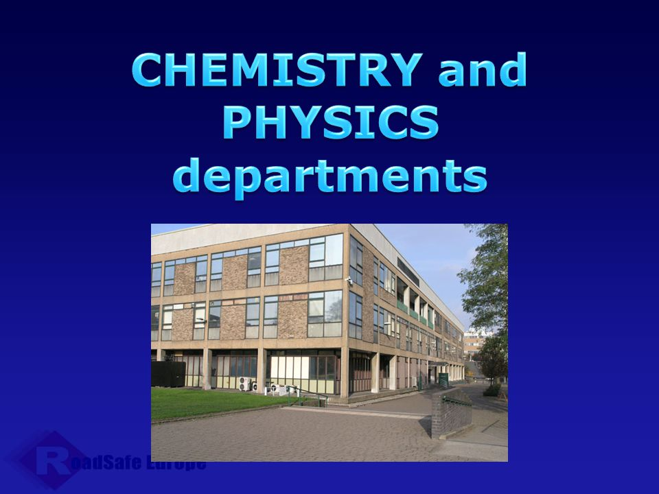 CHEMISTRY and PHYSICS departments