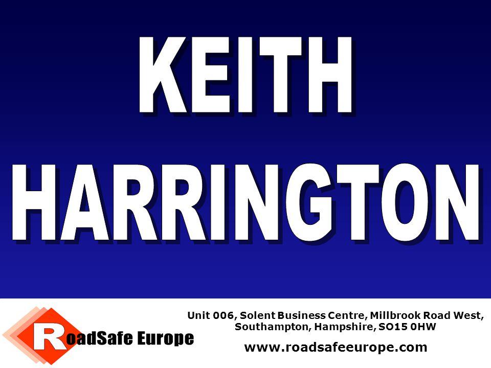 KEITH HARRINGTON www.roadsafeeurope.com