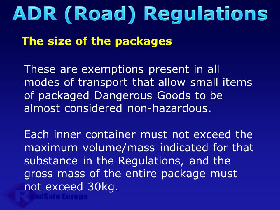 ADR (Road) Regulations The size of the packages