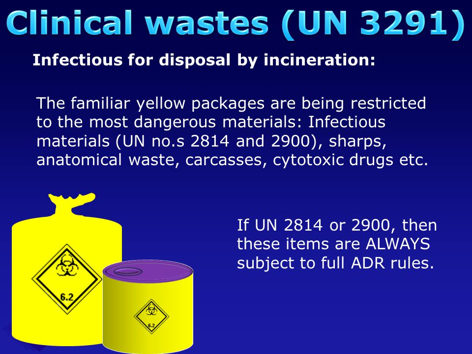 Clinical wastes (UN 3291) Infectious for disposal by incineration: