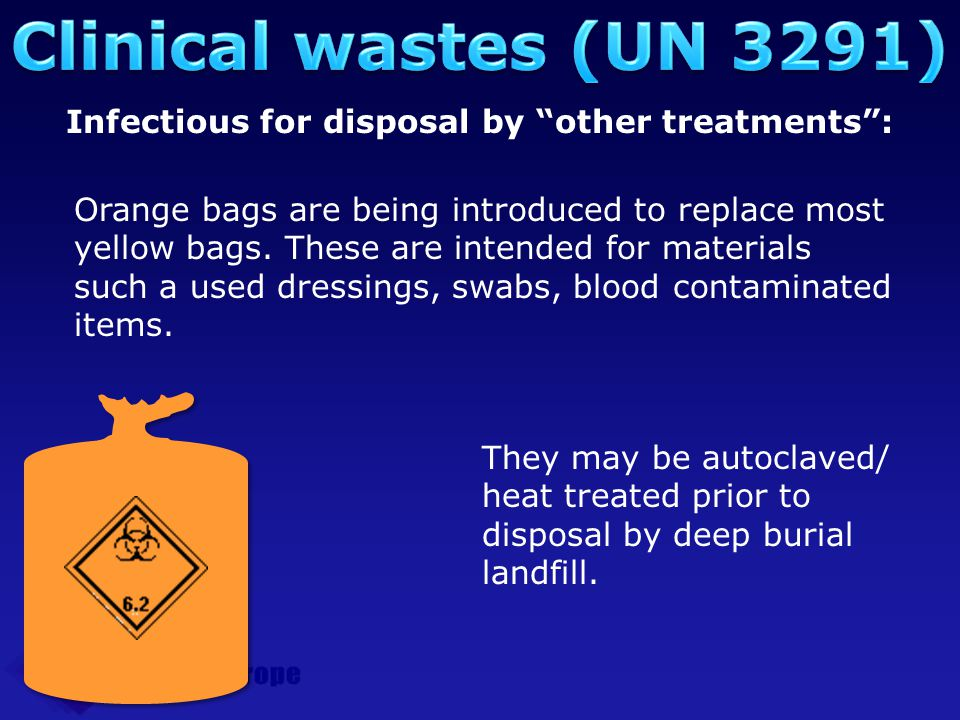 Clinical wastes (UN 3291) Infectious for disposal by other treatments :