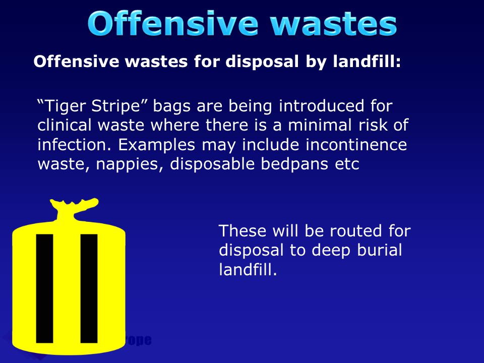 Offensive wastes Offensive wastes for disposal by landfill: