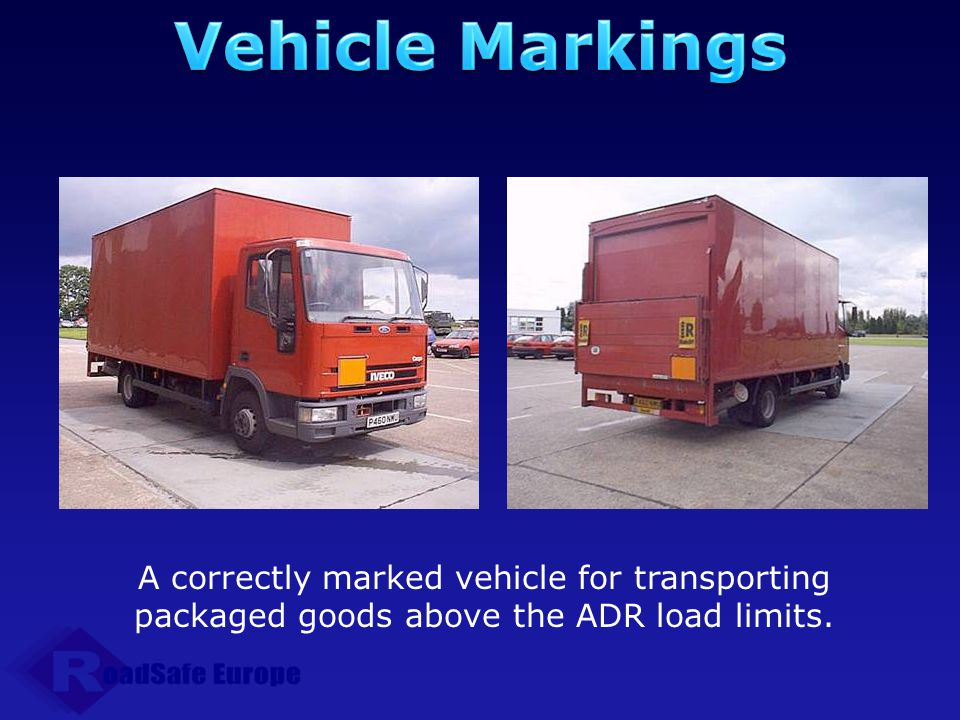 Vehicle Markings A correctly marked vehicle for transporting packaged goods above the ADR load limits.