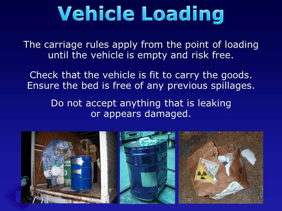 Do not accept anything that is leaking or appears damaged.